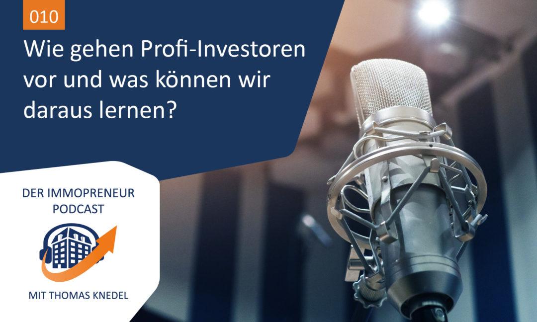 010: Von den Großen lernen. Wie gehen Profi-Investoren vor und was können wir daraus lernen? 3 reale Projekte.
