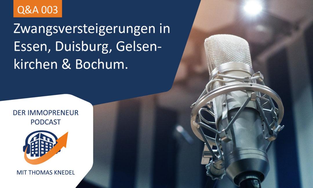 Q&A 003: Sind Zwangsversteigerungen in der Region Essen, Duisburg, Gelsenkirchen und Bochum eine gute Einkaufsmöglichkeit?