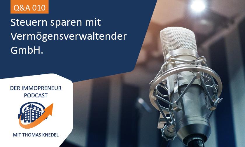 Q&A 010: Steuern sparen mit Vermögensverwaltender GmbH