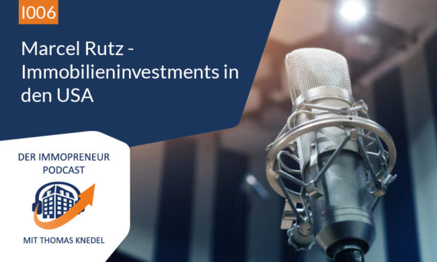 I006: Marcel Rutz – Immobilieninvestments in den USA