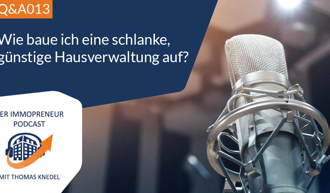 Q&A013: Wie baue ich eine schlanke, günstige Hausverwaltung auf?