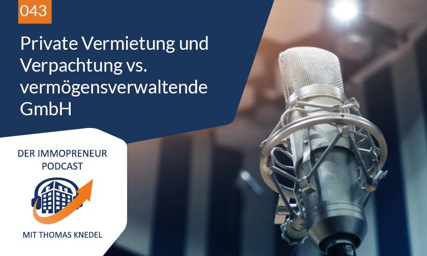 043 – Private Vermietung und Verpachtung vs. vermögensverwaltende GmbH