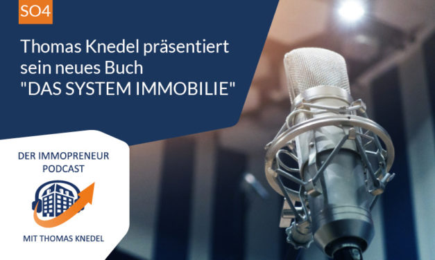 "SO4: Thomas Knedel präsentiert ""DAS SYSTEM IMMOBILIE"""
