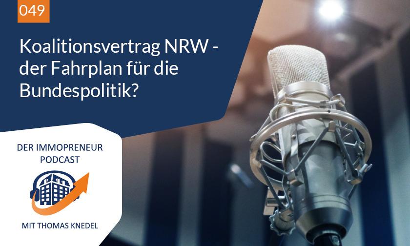 049: Koalitionsvertrag NRW – der Fahrplan für die Bundespolitik?