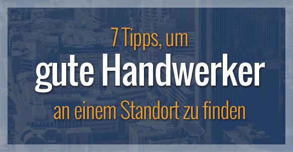 7 Tipps, um gute Handwerker an einem Standort zu finden