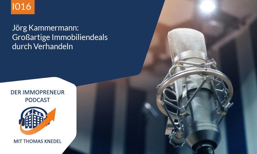 I016: Jörg Kammermann: Großartige Immobiliendeals durch professionelles Verhandeln