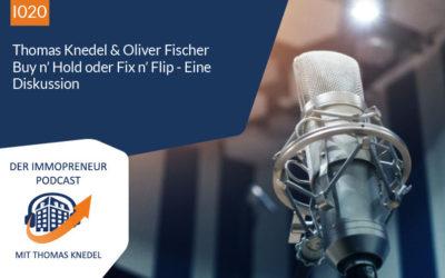 I020 Oliver Fischer & Thomas Knedel: Buy n' Hold oder gewerblicher Immobilienhandel – Eine Diskussion