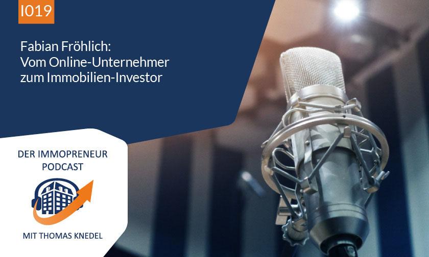 I019: Fabian Fröhlich: Vom Online-Unternehmer zum Immobilien-Investor