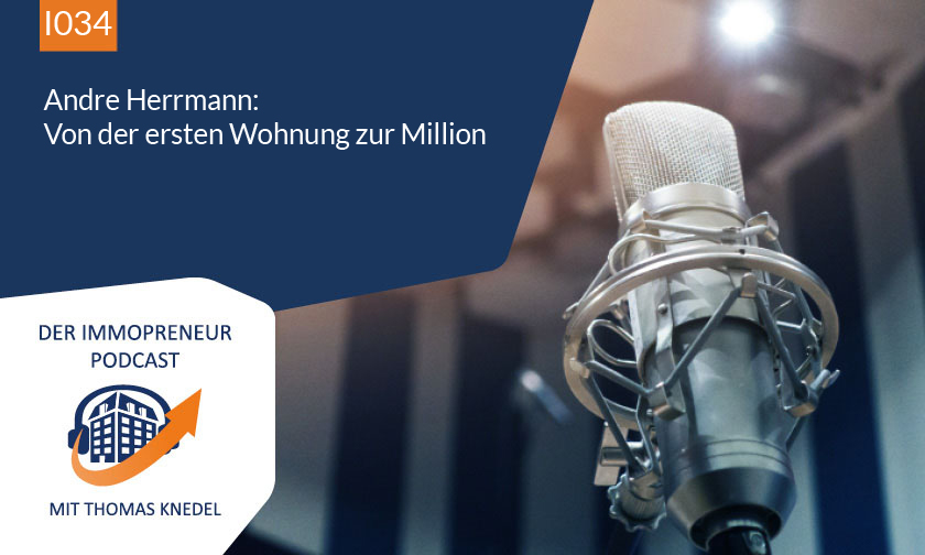 I034: André Herrmann: Von der ersten Wohnung zur Million