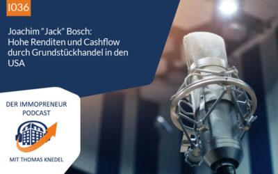 """I036: Joachim """"Jack"""" Bosch – Hohe Renditen und Cashflow durch Grundstückhandel in den USA"""