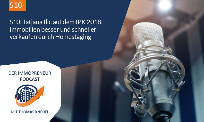 S10: Tatjana Ilic auf dem IPK 2018: Immobilien besser und schneller verkaufen durch Homestaging