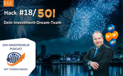 S12: Immobilien-Hack #18 von 50: Dein Investment-Dream-Team
