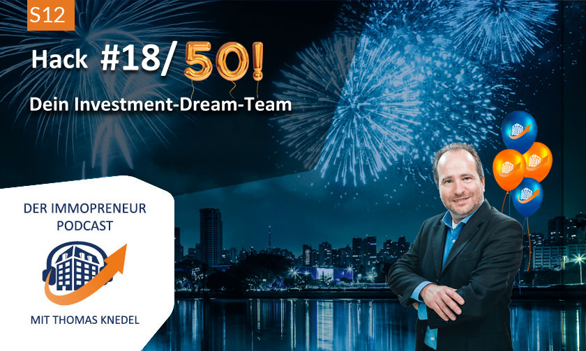 S12: Immobilien-Hack #18 von 50: Dein Investment-Dream-Team