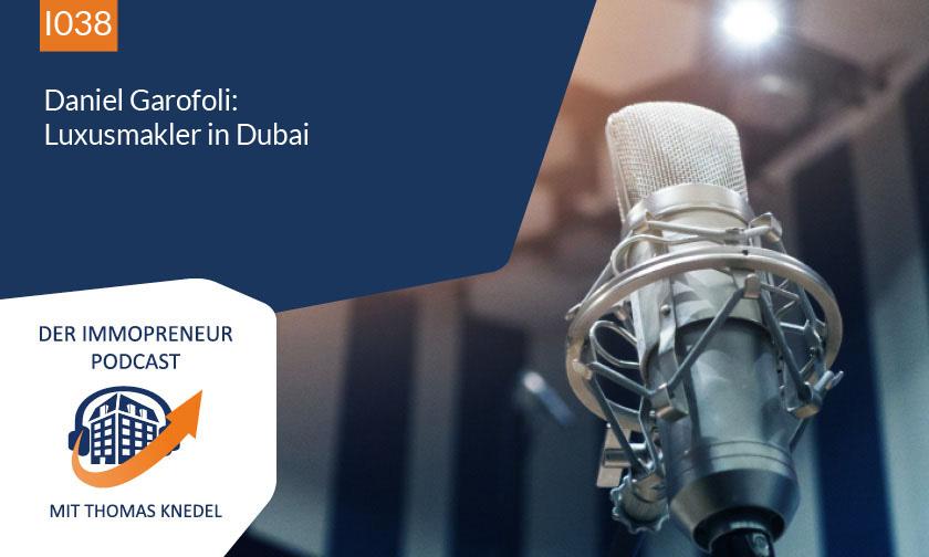 I038 – Daniel Garofoli: Luxusmakler in Dubai