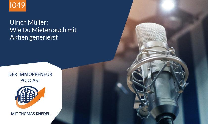 I049: Ulrich Müller: Wie Du Mieten auch mit Aktien generierst