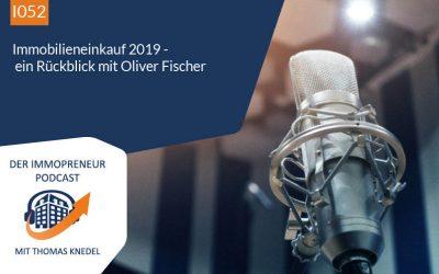 I052: Immobilieneinkauf 2019 – ein Rückblick mit Oliver Fischer
